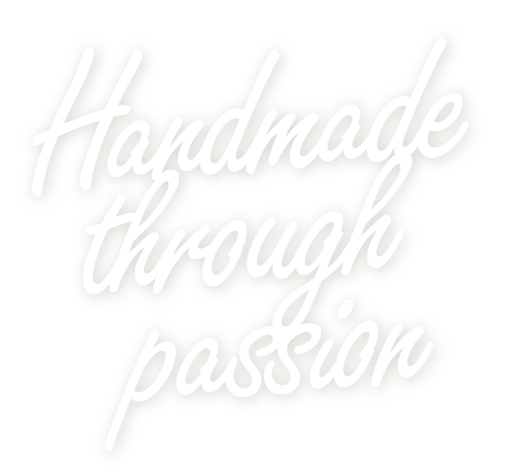 Handmade through passion